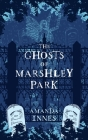 The Ghosts of Marshley Park Cover Image