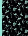 Ballet Dancers Composition Notebook: Dance Ballet Black & Green Writing Notebook in Dance Poses for Dance Class (8.5 x11 in & 110 Pages) Cover Image