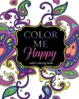Color Me Happy: Adult Coloring Book Cover Image
