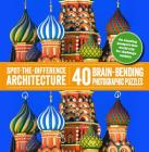 Spot-The-Difference Architecture: 40 Brain-Bending Photographic Puzzles Cover Image