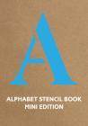 Alphabet Stencil Book Mini Edition Cover Image