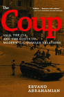 The Coup: 1953, the Cia, and the Roots of Modern U.S.-Iranian Relations Cover Image