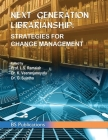 Next Generation Librarianship: Strategies For Change Management Cover Image