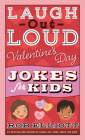 Laugh-Out-Loud Valentine's Day Jokes for Kids (Laugh-Out-Loud Jokes for Kids) Cover Image