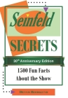 Seinfeld Secrets: 1500 Fun Facts About the Show Cover Image