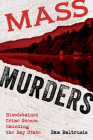 Mass Murders: Bloodstained Crime Scenes Haunting the Bay State Cover Image