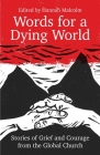 Words for a Dying World: Stories of Grief and Courage from the Global Church Cover Image