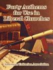 Forty Anthems for Use in Liberal Churches Cover Image