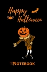Happy Halloween Notebook: Novelty Gift Idea Cover Image