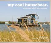 My Cool Houseboat: An Inspirational Guide to Stylish Houseboats Cover Image