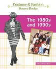 The 1980s and 1990s (Costume and Fashion Source Books) Cover Image