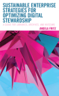 Sustainable Enterprise Strategies for Optimizing Digital Stewardship: A Guide for Libraries, Archives, and Museums (Lita Guides) Cover Image