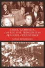 China, Cambodia, and the Five Principles of Peaceful Coexistence Cover Image