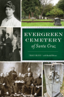 Evergreen Cemetery of Santa Cruz Cover Image