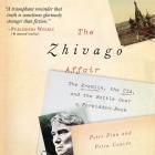 The Zhivago Affair Lib/E: The Kremlin, the Cia, and the Battle Over a Forbidden Book Cover Image