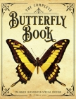 The Complete Butterfly Book: Enlarged Illustrated Special Edition Cover Image