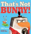 That's Not Bunny! Cover Image