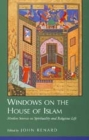 Windows on the House of Islam: Muslim Sources on Spirituality and Religious Life Cover Image