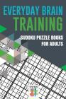Everyday Brain Training - Sudoku Puzzle Books for Adults Cover Image