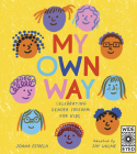 My Own Way: Celebrating Gender Freedom for Kids Cover Image
