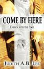 Come by Here: Church with the Poor Cover Image