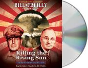 Killing the Rising Sun: How America Vanquished World War II Japan Cover Image