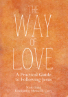 The Way of Love: A Practical Guide to Following Jesus Cover Image