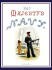 HER MAJESTY'S NAVY 1890 Including Its Deeds And Battles Volume 2 Cover Image