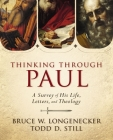 Thinking Through Paul: A Survey of His Life, Letters, and Theology Cover Image