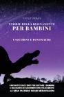 Storie Della Buonanotte Per Bambini: Unicorni e Dinosauri. Fantastici Racconti per Aiutare i Bambini a Rilassarsi ed Addormentarsi Velocemente la Sera Cover Image