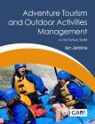 Adventure Tourism and Outdoor Activities Management: A 21st Century Toolkit Cover Image