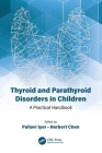 Thyroid and Parathyroid Disorders in Children: A Practical Handbook Cover Image