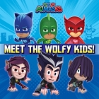 Meet the Wolfy Kids! (PJ Masks) Cover Image