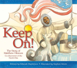 Keep On!: The Story of Matthew Henson, Co-Discoverer of the North Pole Cover Image