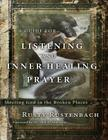 A Guide for Listening and Inner-Healing Prayer: Meeting God in the Broken Places Cover Image