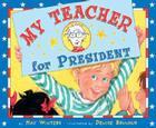 My Teacher For President Cover Image