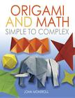 Origami and Math: Simple to Complex (Dover Origami) Cover Image