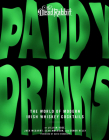 Paddy Drinks: The World of Modern Irish Whiskey Cocktails Cover Image