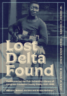 Lost Delta Found: Rediscovering the Fisk University-Library of Congress Coahoma County Study, 1941-1942 Cover Image