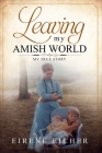 Leaving My Amish World: My True Story Cover Image
