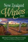 New Zealand Wines 2021: Michael Cooper's Buyer's Guide (Michael Cooper's Buyer's Guide to New Ze) Cover Image