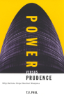 Power versus Prudence: Why Nations Forgo Nuclear Weapons (Foreign Policy, Security and Strategic Studies #2) Cover Image