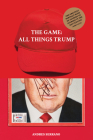 The Game: All Things Trump Cover Image
