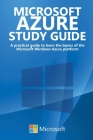 Microsoft Azure Study Guide: A practical guide to learn the basics of the Microsoft Windows Azure platform Cover Image
