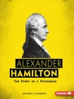 Alexander Hamilton: The Story of a Statesman (Gateway Biographies) Cover Image