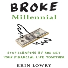 Broke Millennial: Stop Scraping by and Get Your Financial Life Together Cover Image