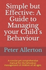 Simple but Effective: A Guide to Managing your Child's Behaviour: A concise yet comprehensive manual for the behaviour management of childre Cover Image