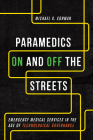 Paramedics on and Off the Streets: Emergency Medical Services in the Age of Technological Governance Cover Image