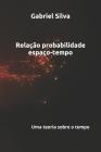 Relação probabilidade espaço-tempo: Gabriel da Silva Cover Image
