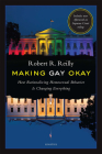 Making Gay Okay: How Rationalizing Homosexual Behavior Is Changing Everything Cover Image